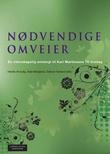 """""""Nødvendige omveier - en vitenskapelig antologi til Kari Martinsens 70-årsdag"""" av Herdis Alvsvåg"""