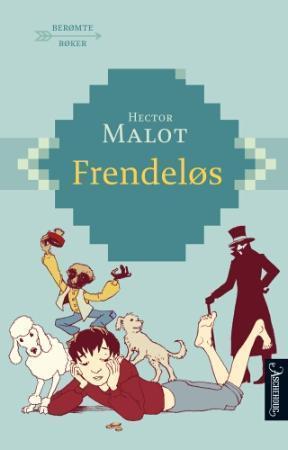 """""""Frendeløs"""" av Hector Malot"""