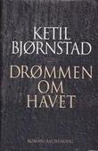 """Drømmen om havet - roman"" av Ketil Bjørnstad"