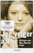 """""""Jeg velger å leve - 80 dager som Marc Dutroux' fange"""" av Sabine Dardenne"""