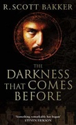 """The darkness that comes before - the prince of nothing"" av R. Scott Bakker"