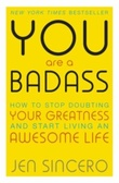 """You are a badass how to stop doubting your greatness and start living an awesome life"" av Jen Sincero"