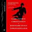 """""""Bernhard Hvals forsnakkelser"""" av Lars Saabye Christensen"""