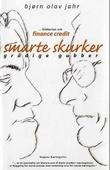 """""""Smarte skurker - grådige gubber - historien om Finance Credit"""" av Bjørn Olav Jahr"""