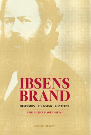 """""""Ibsens Brand - resepsjon, tolkning, kontekst"""" av Erik Bjerck Hagen"""