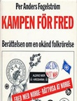 """""""Kampen för fred - en okänd folkrörelse"""" av Per Anders Fogelström"""