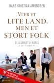 """""""Vi er et lite land, men et stort folk - slik samlet vi Norge 22. juli-21. august 2011"""" av Hans Kristian Amundsen"""