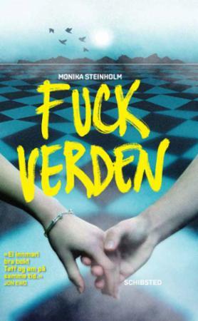 """""""Fuck verden"""" av Monika Steinholm"""