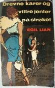 """""""Drevne karer og viltre jenter på strøket"""" av Egil Lian"""
