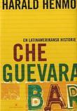 """""""Che Guevara bar - en latinamerikansk historie"""" av Harald Henmo"""