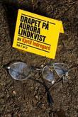 """""""Drapet på Aurora Lindkvist - bok 2"""" av Kjetil Indregard"""