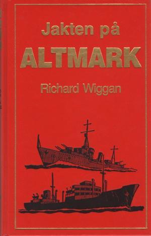 """Jakten på Altmark"" av Richard Wiggan"
