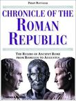 """Chronicle of the Roman Republic The Rulers of Ancient Rome from Romulus to Augustus (Chronicles)"" av Philip Matyszak"