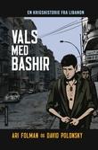 """""""Vals med Bashir - en krigshistorie fra Libanon"""" av Ari Folman"""