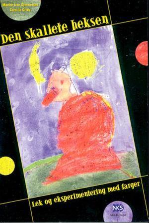 """""""Den skallete heksen - lek og eksperimentering med farger"""" av Marthe Lise Gjennestad"""