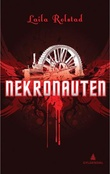 """Nekronauten - roman"" av Lajla Rolstad"