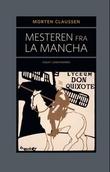 """""""Mesteren fra La Mancha essay"""" av Morten Claussen"""