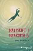 """""""Nattskift i Nekropolis"""" av Bjørn Ingvaldsen"""
