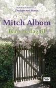 """""""Bare en dag til"""" av Mitch Albom"""