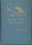 """""""Blandt sel og bjørn Min første ishavs-ferd"""" av Fridtjof Nansen"""