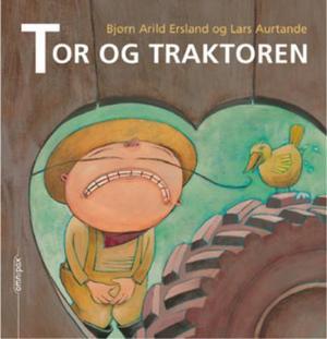 """""""Tor og traktoren"""" av Bjørn Arild Ersland"""