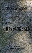 """""""Gravsangeren - roman"""" av Harald Øhrn"""