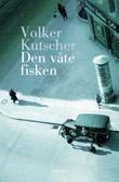 """""""Den våte fisken"""" av Volker Kutscher"""