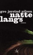 """""""Nattelangs - roman"""" av Gro Jørstad Nilsen"""