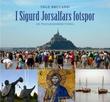 """I Sigurd Jorsalfars fotspor - en pilegrimsberetning"" av Inge Bruland"