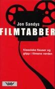 """""""Filmtabber - klassiske flauser og glipp i filmens verden"""" av Jon Sandys"""