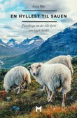 """""""En hyllest til sauen - fortellinga om det lille dyret som bygde landet"""" av Anna Blix"""