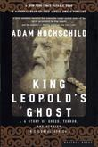 """King Leopold's Ghost - A Story of Greed, Terror and Heroism in Colonial Africa"" av Adam Hochschild"