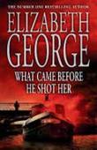 """What came before he shot her"" av Elizabeth George"