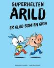 """""""Superhelten Arild er glad som en gris"""" av Emmanuel Guibert"""