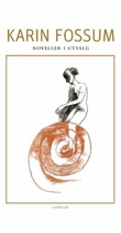 """""""Noveller i utvalg"""" av Karin Fossum"""