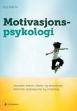 """""""Motivasjonspsykologi hvordan behov, tanker og emosjoner fremmer prestasjoner og mestring"""" av Åge Diseth"""