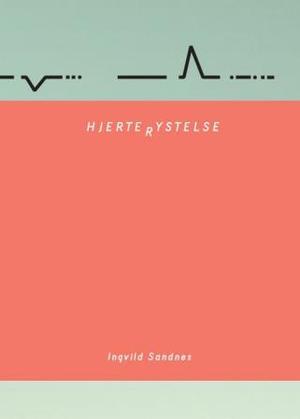 """""""Hjerterystelse"""" av Ingvild Sandnes"""