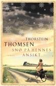 """""""Snø på hennes ansikt - roman"""" av Thorstein Thomsen"""