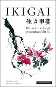 """""""Ikigai - din vei til et langt og meningsfullt liv"""" av Héctor García"""