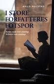 """""""I store forfatteres fotspor - verden rundt med udødelige forfattere som reisefølge"""" av Arild Molstad"""