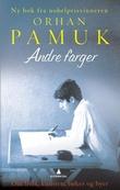 """""""Andre farger - utvalgte essays og en novelle"""" av Orhan Pamuk"""