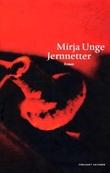 """""""Jernnetter - roman"""" av Mirja Unge"""