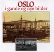 """""""Oslo i gamle og nye bilder"""""""