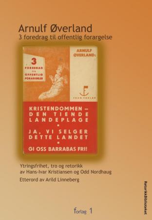 """""""3 foredrag til offentlig forargelse"""" av Arnulf Øverland"""