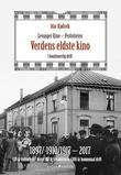 """""""Levanger kino - Festiviteten - verdens eldste kino i kontinuerlig drift"""" av Idar Kjølsvik"""
