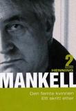 """""""Den femte kvinnen ; Ett skritt etter"""" av Henning Mankell"""