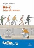 """""""Ka-2 - robot på rømmen"""" av Asbjørn Rydland"""