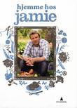 """""""Hjemme hos Jamie - det gode liv går kjøkkenveien"""" av Jamie Oliver"""