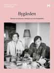 """""""Bygården historier om drømmer, virkelighet og norsk boligpolitikk"""" av Mirjam Sorge Folkvord"""