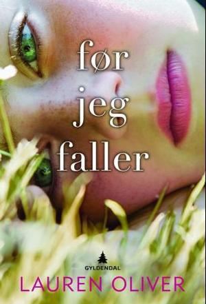 """""""Før jeg faller"""" av Lauren Oliver"""